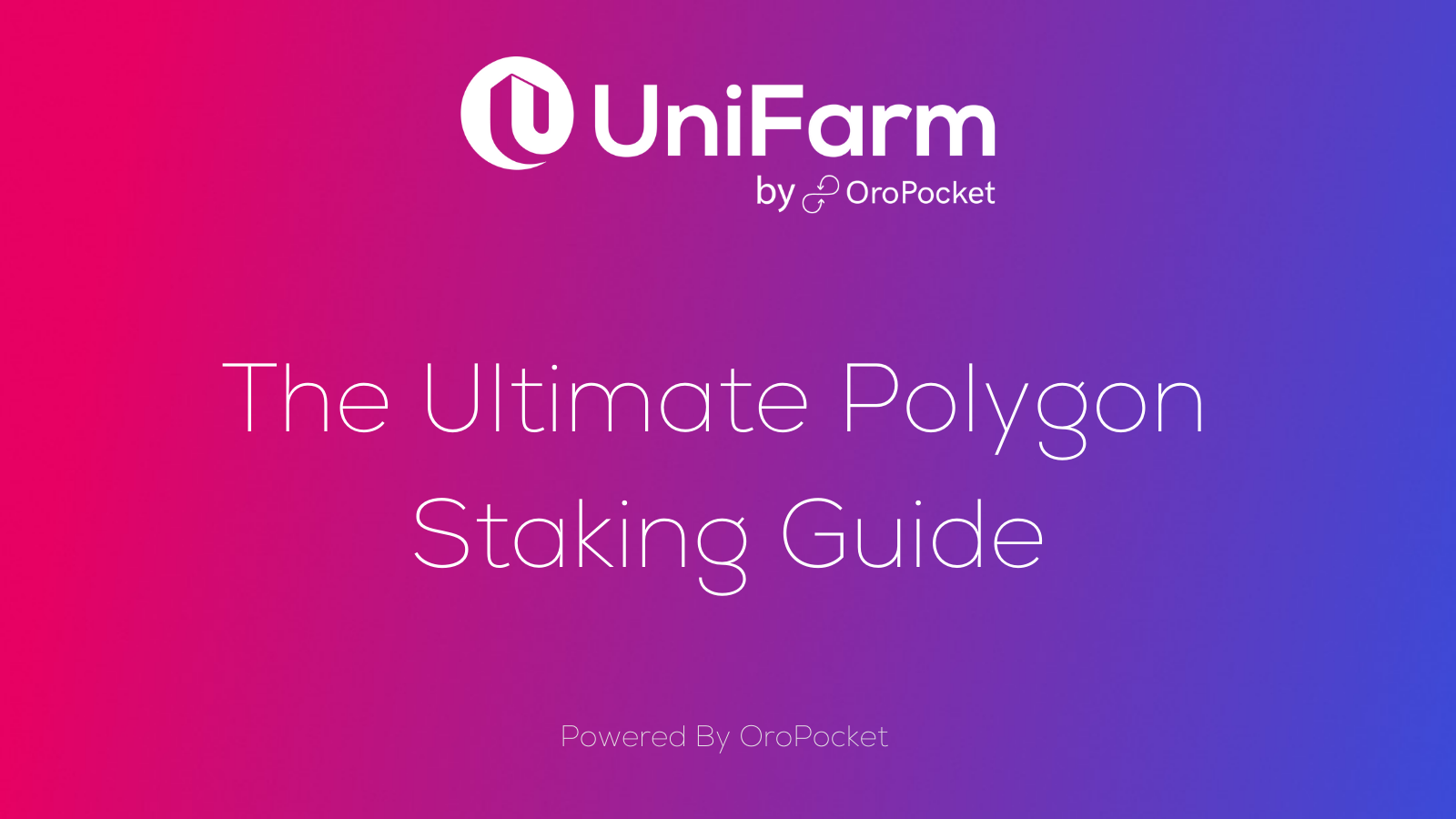 The Ultimate Polygon Staking Guide